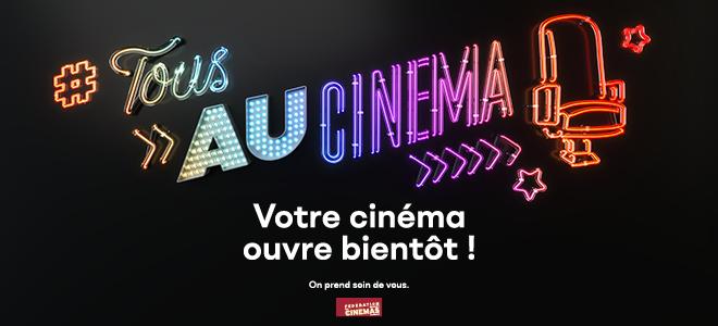 votre cinema ouvre bientot